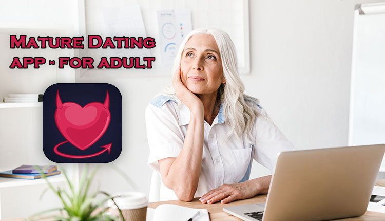 Mature Dating app - for adult